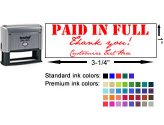 Paid In Full Thank You stamp, choice of 37 ink colors, and additional line of customizable text for company name, signature, special note and more. No minimums, fast turnaround, quality guaranteed.