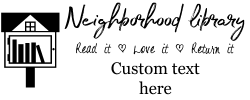 Little free library rubber stamp, choice of 30+ ink colors, customize instantly online, personalize name, special note and more. No minimums, fast turnaround, quality guaranteed.